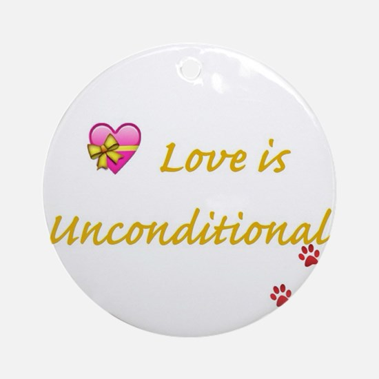 Love is Unconditional Ornament (Round)