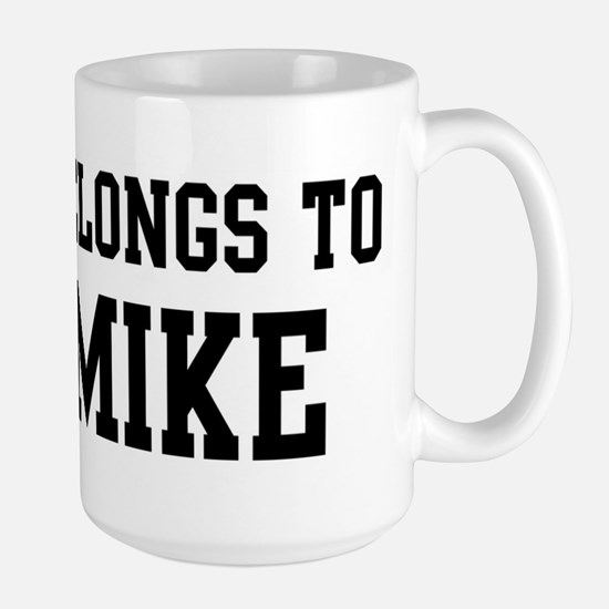 Belongs to Mike Mugs