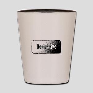 I am a Derivative Shot Glass