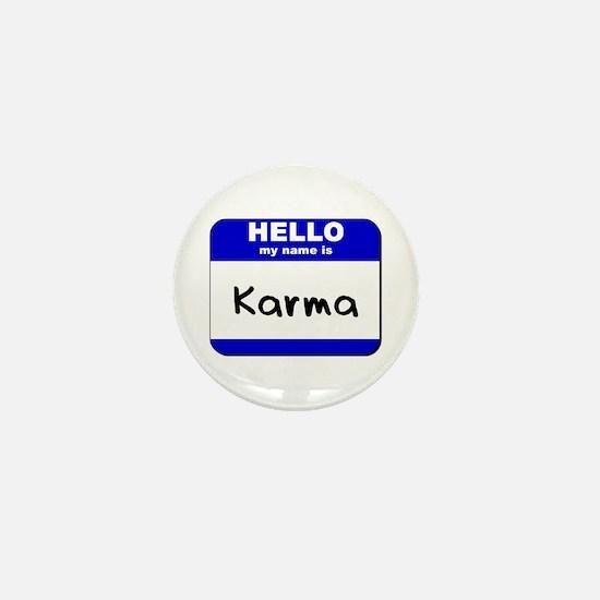 hello my name is karma Mini Button