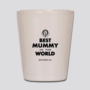 Best 2 Mummy copy Shot Glass