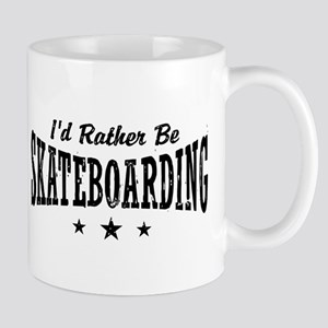I'd Rather Be Skateboarding Mug