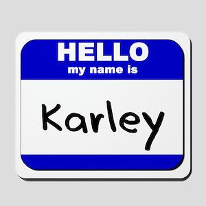 hello my name is karley  Mousepad