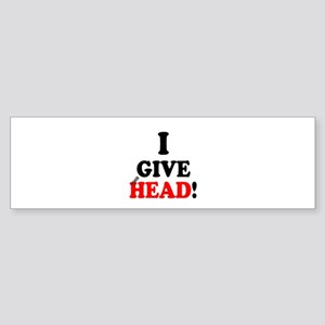 I GIVE HEAD! Bumper Sticker