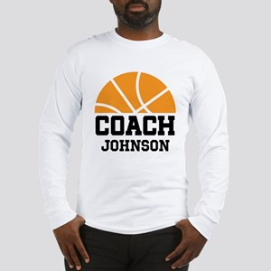Personalized Basketball Coach Gift Long Sleeve T-S