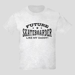 Future Skateboarder Like My Daddy Kids Light T-Shi