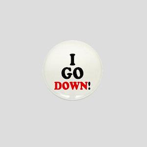 I GO DOWN! Mini Button