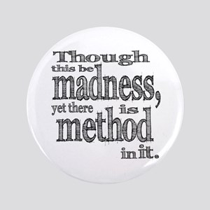 "Method in Madness Shakespeare 3.5"" Button"