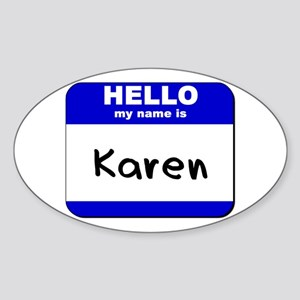 hello my name is karen Oval Sticker