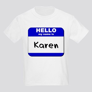 0b1fcf453 hello my name is karen Kids Light T-Shirt