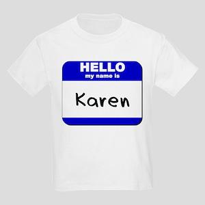 0b1fcf453 hello my name is karen Kids Light T-Shirt