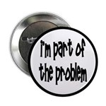 I'm Part Of The Problem 2.25