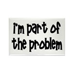I'm Part Of The Problem Rectangle Magnet