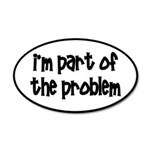 I'm Part Of The Problem 20x12 Oval Wall Decal