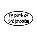 I'm Part Of The Problem Patches