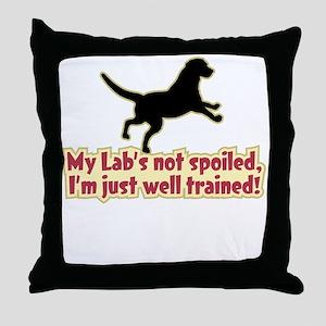 Spoiled Lab? - Throw Pillow