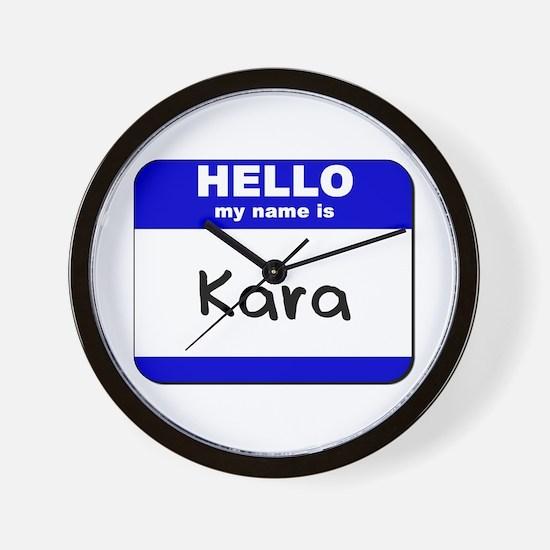 hello my name is kara  Wall Clock