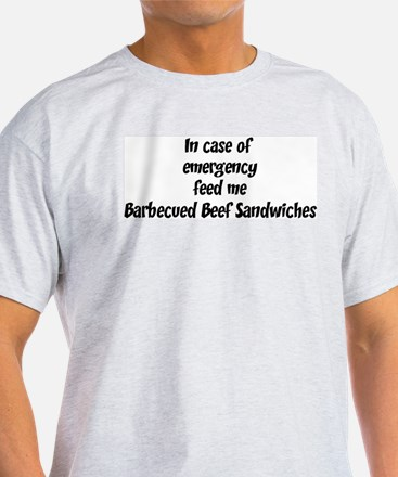Feed me Barbecued Beef Sandwi T-Shirt