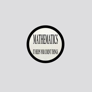 Mathematics Helps You Count Things Mini Button