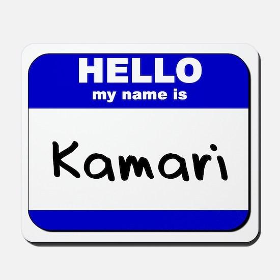 hello my name is kamari  Mousepad