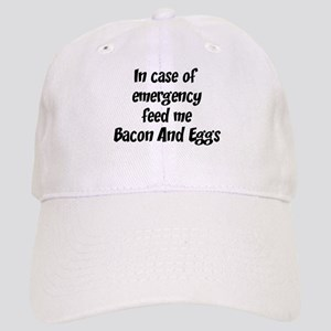 Feed me Bacon And Eggs Cap