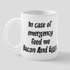 Feed me Bacon And Eggs Mug