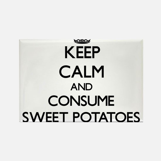 Keep calm and consume Sweet Potatoes Magnets