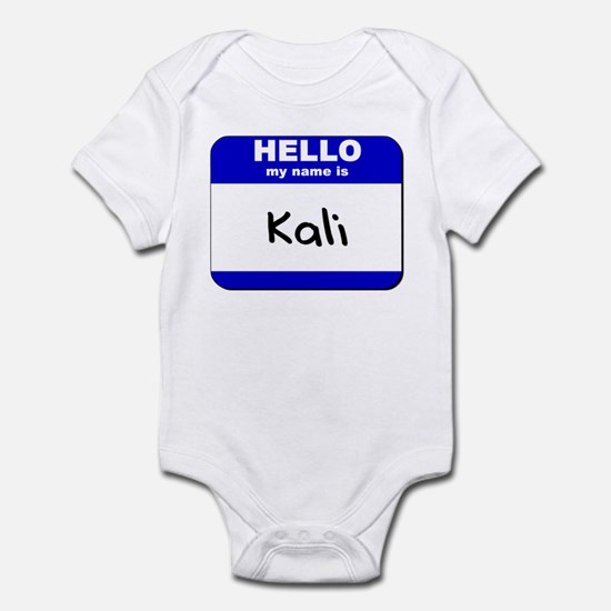 hello my name is kali  Infant Bodysuit