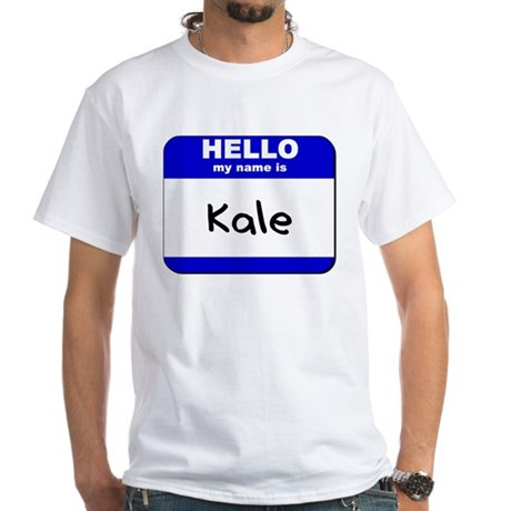 hello my name is kale White T-Shirt