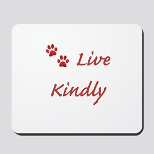 Live Kindly Mousepad