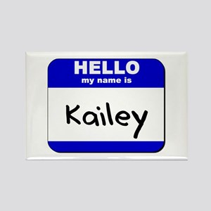hello my name is kailey Rectangle Magnet