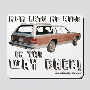 Ride in the WAY BACK Mousepad