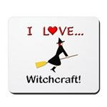 I Love Witchcraft Mousepad