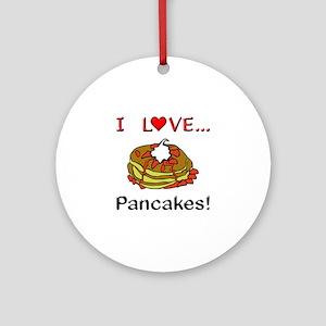 I Love Pancakes Ornament (Round)