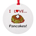 I Love Pancakes Round Ornament