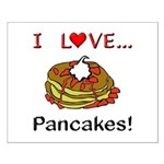 I Love Pancakes Small Poster