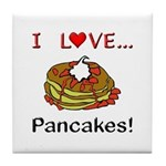 I Love Pancakes Tile Coaster