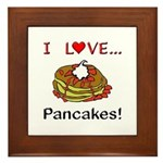 I Love Pancakes Framed Tile