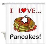 I Love Pancakes Shower Curtain
