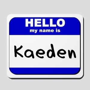 hello my name is kaeden  Mousepad