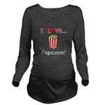 I Love Popcorn Long Sleeve Maternity T-Shirt