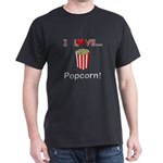 I Love Popcorn Dark T-Shirt