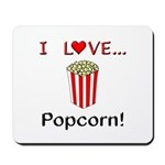 I Love Popcorn Mousepad