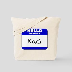hello my name is kaci Tote Bag