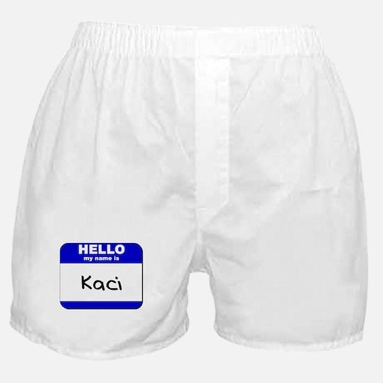 hello my name is kaci  Boxer Shorts