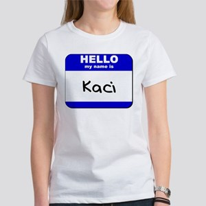 hello my name is kaci Women's T-Shirt