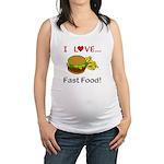 I Love Fast Food Maternity Tank Top