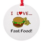 I Love Fast Food Round Ornament