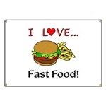 I Love Fast Food Banner