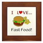 I Love Fast Food Framed Tile